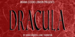 DRACULA (DRAMA STUDIO LONDON) @ The Coach House Theatre