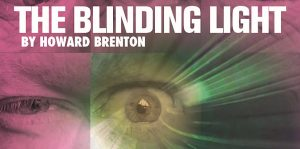 THE BLINDING LIGHT @ The Coach House Theatre